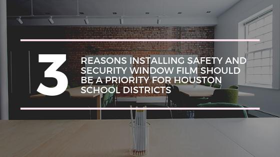 safety security window film houston schools